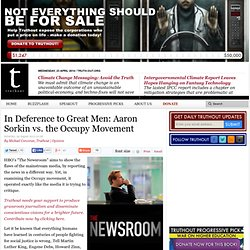 In Deference to Great Men: Aaron Sorkin vs. the Occupy Movement