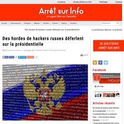 Des hordes de hackers russes déferlent sur la présidentielle