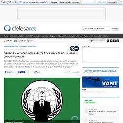 Cyberwar - Grupo Anonymous desrespeita ética hacker ao usurpar dados privados