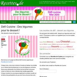Défi Cuisine : Des légumes pour le dessert !