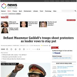 Defiant Muammar Gaddafi's troops shoot protesters as leader vows to stay put