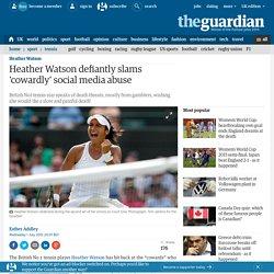 Heather Watson defiantly slams 'cowardly' social media abuse