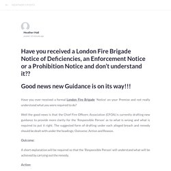 Have you received a London Fire Brigade Notice of Deficiencies, an Enforcement