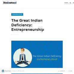 The Great Indian Deficiency: Entrepreneurship