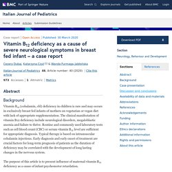 ITALIAN JOURNAL OF PEDIATRICS 30/03/20 Vitamin B12 deficiency as a cause of severe neurological symptoms in breast fed infant – a case report