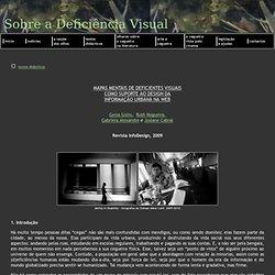 Mapas mentais de deficientes visuais como suporte ao design da informação urbana na Web - Geisa Golin, Ruth Nogueira, Gabriela Alexandre e Josiane Cabral