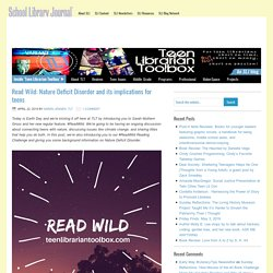 Read Wild: Nature Deficit Disorder and its implications for teens