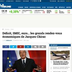 Déficit, SMIC, euro... les grands rendez-vous économiques de Jacques Chirac