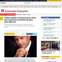 Déficit public en hausse pour 2019, une mauvaise nouvelle de plus pour Macron
