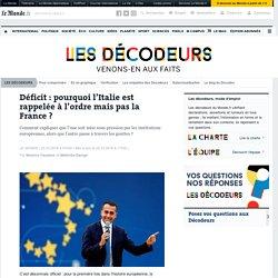 Déficit : pourquoi l'Italie est rappelée à l'ordre, et pas la France?