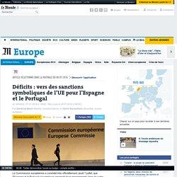 Déficits: vers des sanctions symboliques de l'UE pour l'Espagne et le Portugal