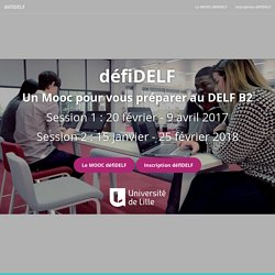 DefiDelf, mooc de FLE pour se préparer au DELF B2 - Université Lille 3