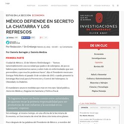 MÉXICO DEFIENDE EN SECRETO LA CHATARRA Y LOS REFRESCOS