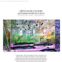 Défilé Haute Couture Automne-Hiver 2015-2016 / HAUTE COUTURE / Femme