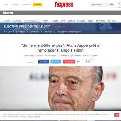 """""""Je ne me défilerai pas"""": Alain Juppé prêt à remplacer François Fillon"""