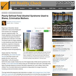 Poorly Defined Fetal Alcohol Syndrome Used to Blame, Criminalize Mothers