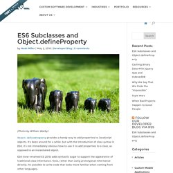 ES6 Subclasses and Object.defineProperty - Art & Logic: Custom Software Development Company