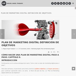 Plan de Marketing Digital Definición de Objetivos - miguelangeltrabado.es