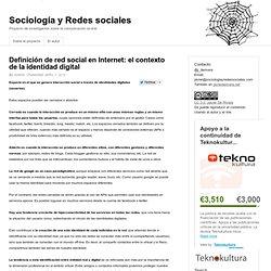 Definición de red social en Internet: el contexto de la identidad digital