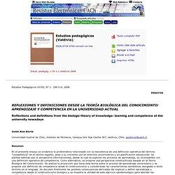Estudios pedagógicos (Valdivia) - <b><i>REFLEXIONES Y DEFINICIONES DESDE LA TEORÍA BIOLÓGICA DEL CONOCIMIENTO</i></b>: <b><i>APRENDIZAJE Y COMPETENCIA EN LA UNIVERSIDAD ACTUAL</i></b>