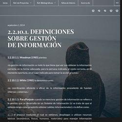 2.2.10.1. DEFINICIONES SOBRE GESTIÓN DE INFORMACIÓN