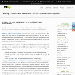 Defining The Risks And Benefits Of Offshore Software Development – GOIGI Blog