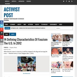 14 defining characteristics of fascism: The U.S. in 2012