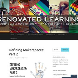 Defining Makerspaces: Part 2