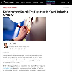 Defining Your Brand: The First Step In Your Marketing Strategy
