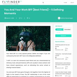 5 Defining Moments of You And Your Work Best Friend - Flofinder