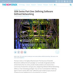 SDN Series Part One: Defining Software Defined Networking