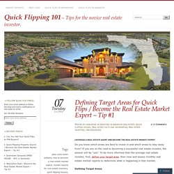 Defining Target Areas for Quick Flips / Become the Real Estate Market Expert – Tip #1