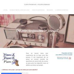 Définir, organiser - Clemi Strasbourg - Ateliers webradio
