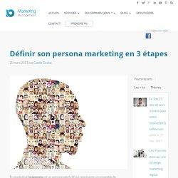 Définir son persona marketing en 3 étapes