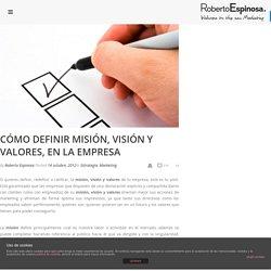 Cómo definir misión, visión y valores, en la empresa