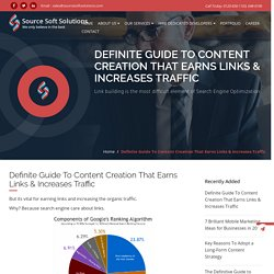 Definite Guide To Content Creation That Earns Links & Increases Traffic