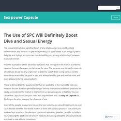 The Use of SPC Will Definitely Boost Dive and Sexual Energy – Sex power Capsule