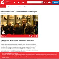 UvA-docent Rudolf Valkhoff definitief ontslagen - AT5: de nieuwszender van Amsterdam en omgeving