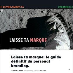 Laisse ta marque: le guide définitif du personal branding.