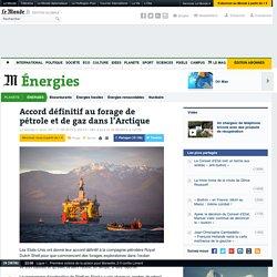 Accord définitif au forage de pétrole et de gaz dans l'Arctique