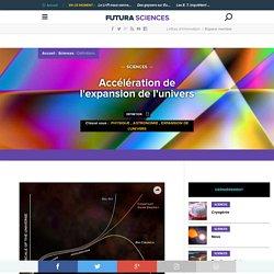 Accélération de l'expansion de l'univers - Expansion accélérée de l'univers