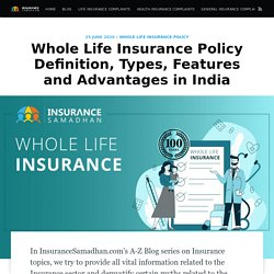 Whole Life Insurance Policy Definition, Types, Features and Advantages