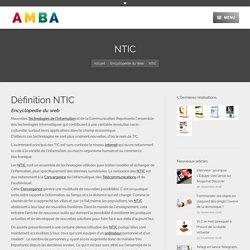 Définition NTIC - AMBA - Agence Web Marseille - Vous NET pas seul !