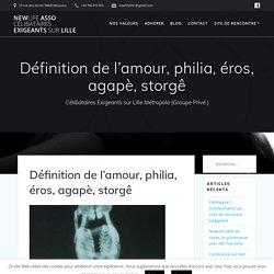 Définition de l'amour, philia, éros, agapè, storgê