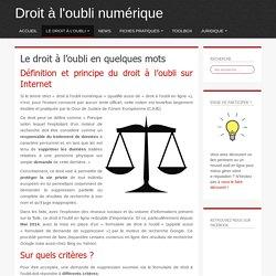 Droit à l'oubli : définition et applications