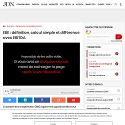 EBE: définition, calcul simple et différence avec EBITDA