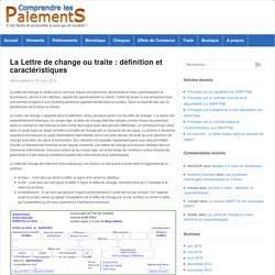 La Lettre de change ou traite : définition et caractéristiques