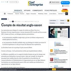 Définition Compte de résultat anglo-saxon - Le glossaire Chefdentreprise.com