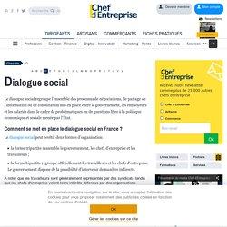 Définition Dialogue social - Le glossaire Chefdentreprise.com