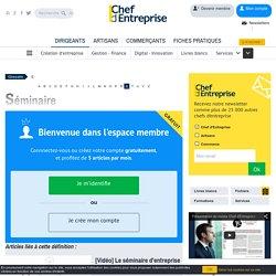 Définition Séminaire - Le glossaire Chefdentreprise.com